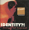 Identity?! Songs Of Hatred