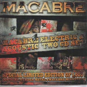 Macabre Electric & Acoustic Two CD Set