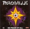 Peaceville - No Peace At All