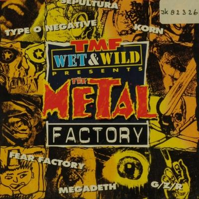 TMF Wet & Wild Presents: The Metal Factory
